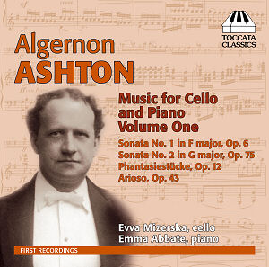 Algernon Ashton: Music for Cello and Piano, Volume One